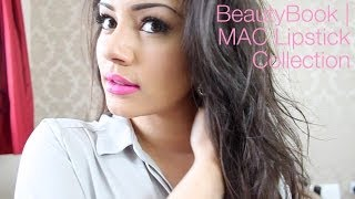 BeautyBook | My MAC Lipstick Collection + Swatches | Kaushal Beauty