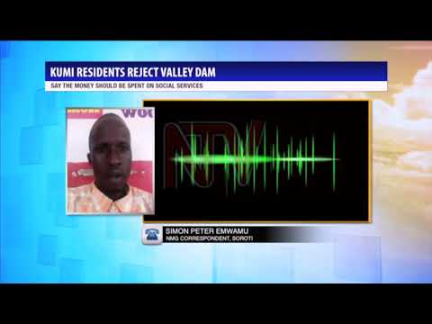 Residents reject UGX 100 million Valley Dam project