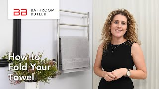 Heated Towel Rail - Beautiful Towel Storage & Folding Your Towels