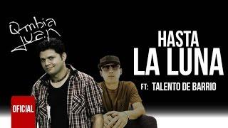 Qmbia Juan Ft. Talento De Barrio - Hasta La Luna