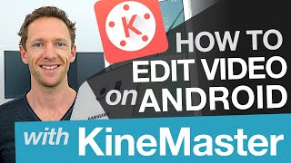 Android Video Editing: KineMaster Tutorial on Android