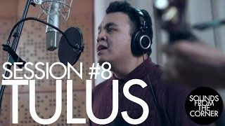 Sounds From The Corner : Session #8 Tulus
