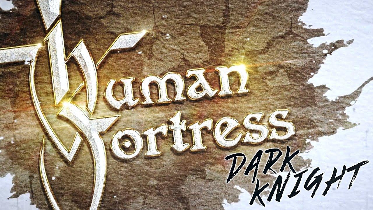 HUMAN FORTRESS - Dark night