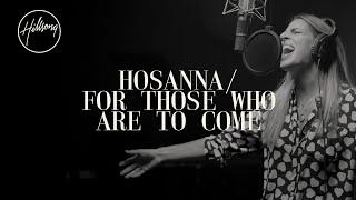 Hosanna / For Those Who Are To Come