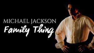Michael Jackson   Family Thing [Full Song HQ Available]