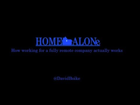 Home Alone: How working for a fully remote company actually works
