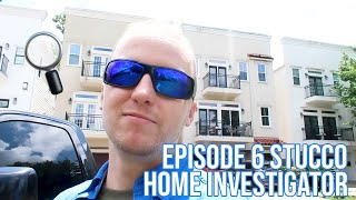 Home Investigator: Episode 6 Stucco