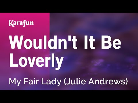 Karaoke Wouldn't It Be Loverly - My Fair Lady * Mp3