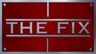THE FIX – EP. 1   THE PILOT