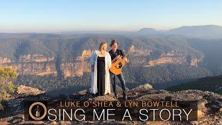 Sing Me A Story – Luke O'Shea & Lyn Bowtell