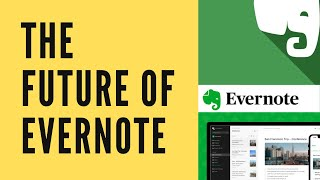 The Future Of Evernote I Journey, Challenges & Competition