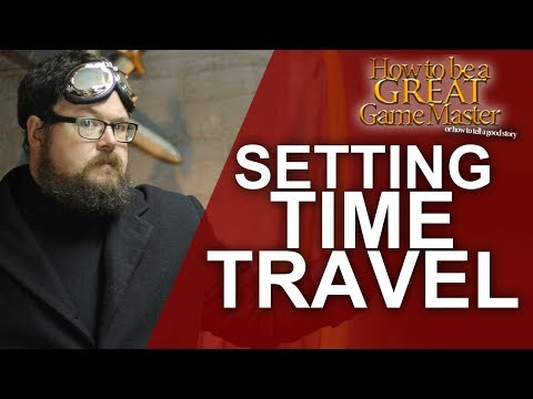Great GM: How to plan a Time Travel RPG Campaign Story