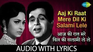 Aaj Ki Raat Mere Dil Ki wiith Lyrics | आज की रात मेरे