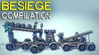 ►Besiege Compilation - Amazing Ground War Machines