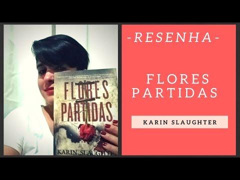 [THRILLER] FLORES PARTIDAS | KARIN SLAUGHTER | LeiturasdaTchella