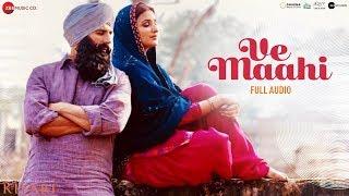 Ve Maahi - Full Audio | Kesari | Akshay Kumar & Parineeti Chopra | Arijit Singh & Asees Kaur