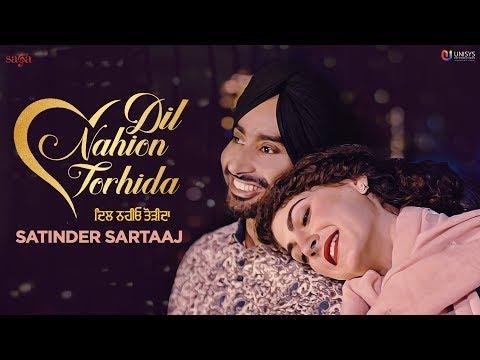 Satinder Sartaaj - Dil Nahion Torhida (Full Video) | Jatinder Shah | Love Songs | Punjabi Songs 2018