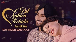 Satinder Sartaaj - Dil Nahion Torhida (Full Video) | Jatinder Shah | Love Songs | Punjabi Songs 2018