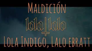 Lola Indigo, Lalo Ebratt   Maldición (letra)