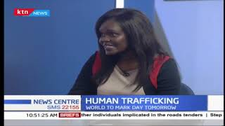 Kenya to join globe in marking world Human Trafficking day tomorrow | part 2