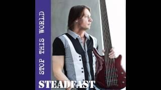 Steadfast- Fades Away