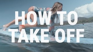 #3 Surfing Beginner- How to take off