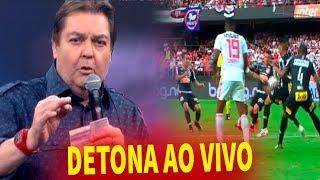 🔴 Faustão P€RDE A Paciência E DET0NA O Futebol AO VIVO  E Surpreende A Todos