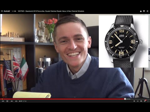 WWT#23 – Baselworld 2015 Favourites, Squale Watches Resale Value, & New Channel Schedule