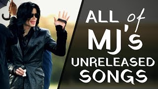 A Compilation Of EVERY Unreleased Michael Jackson Song (1977   2009)