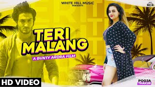 Teri Malang (Full Song) | Pooja Thakur | New Punjabi Song 2020 | White Hill Music