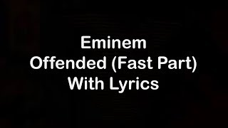 Eminem - Offended Fast Part [Lyrics]