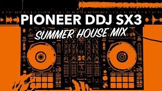 Summer DJ Mix – Feel Good House & Commercial Music – Pioneer DDJ SX3