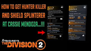 "The Division 2 ""HOW TO GET HUNTER KILLER AND SHIELD SPLINTERER AT CASSIE MENDOZA"" Small Guide..!!!"