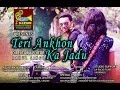 Teri Ankho Ka Jadu Chal Gaya -Full HD 720p Latest Romantic Song
