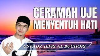 Ceramah Yang Sangat Menyentuh Hati Ust Jefri Al Buchori Uje