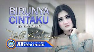 Nella Kharisma - Birunya Cinta (Official Music Video)