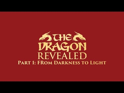 Dragon Revealed Part 1: From Darkness to Light