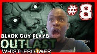 Black Guy Plays Outlast Whistleblower -  Part 8 - Outlast Whistleblower PS4 Gameplay Walkthrough