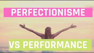 #Match : Performance vs Perfectionnisme