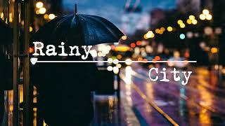 Rainy City [ lofi Jazz hop / Chill Hop / Chill Mix ]