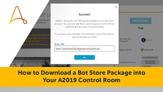 Watch the following videos on Bot Store benefits and A2019 Integration:
