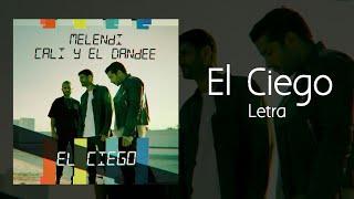Melendi, Cali Y El Dandee   El Ciego (Letra)