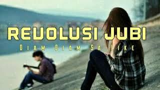 REVOLUSI JUBI _ Diam Diam Sa Like