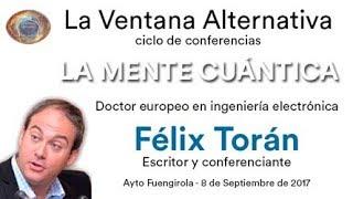 La Ventana Alternativa - Felix Torán - La Mente Cuántica