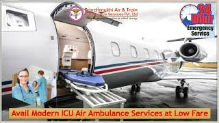 Select Air Ambulance Service in Ranchi and Raipur with Full ICU Setup