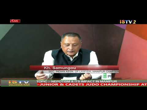 """16TH OCTOBER 2019 ISTV DISCUSSION HOUR TOPIC  'NEPOTISM & ITS IMPACT IN MANIPUR"""""""