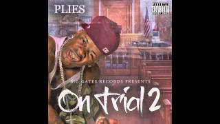 Plies - Yeen Really On Dat (Prod. by Will A Fool) [On Trial 2 Mixtape]