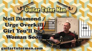 Girl You'll Be A Woman Soon - Neil Diamond / Urge Overkill - Acoustic Guitar Lesson (Capo 3)
