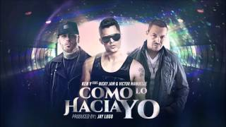 Ken Y Feat. Nicky Jam + Victor Manuelle   Como Lo Hacia Yo (Versión Salsa)