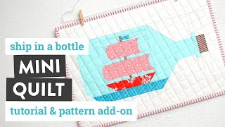 SHIP IN A BOTTLE Mini Quilt Tutorial + Pattern Add-on